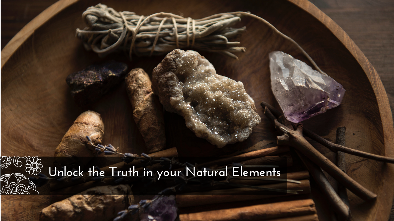 Unlock the Truth in Your Natural Elements