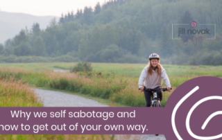 Why we self sabotage and how to get out of your own way